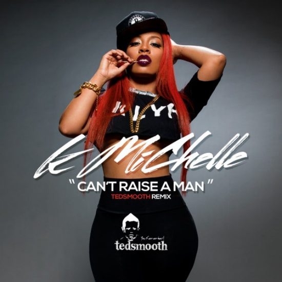k-michelle-cant-raise-a-man-tedsmooth-remix-cover