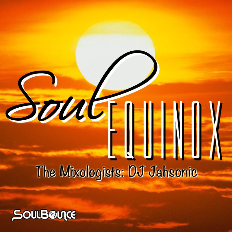 the-mixologists-dj-jahsonic-soul-equinox