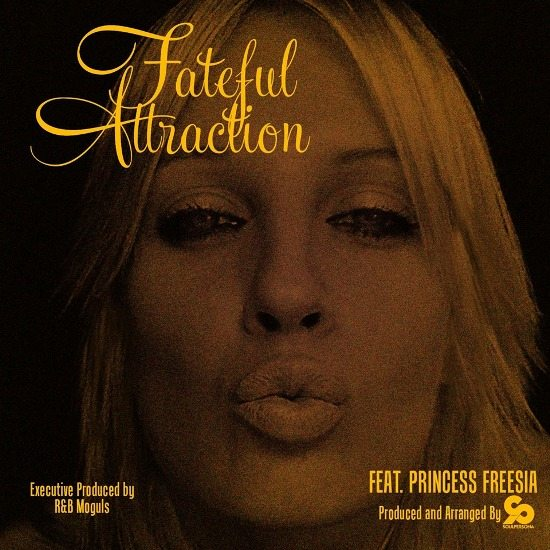 Soulpersona-Princess Freesia-R&B Moguls-Fateful Attraction