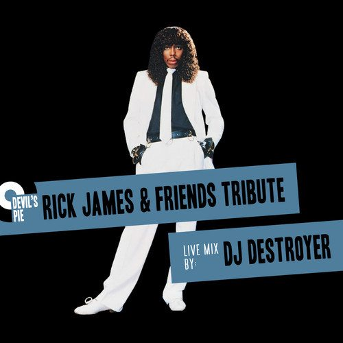 dj-destroyer-devils-pie-rick-james-and-friends-tribute