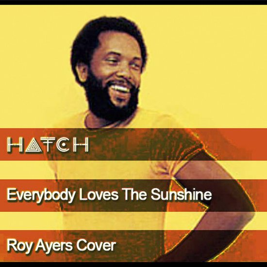 hatch-everybody-loves-the-sunshine-cover