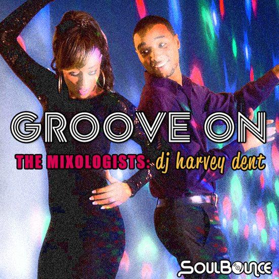 the-mixologists-dj-harvey-dent-groove-on-550