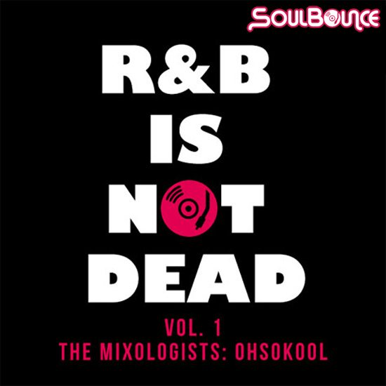 the-mixologists-ohsokool-rnb-is-not-dead-vol-1-cover-final