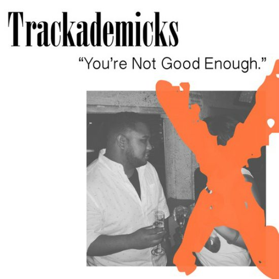 trackademicks-youre-not-good-enough-cover