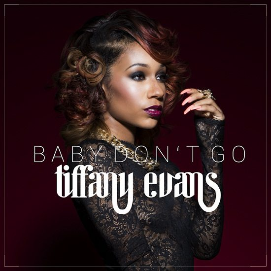 Tiffany Evans Baby Don't Go Cover