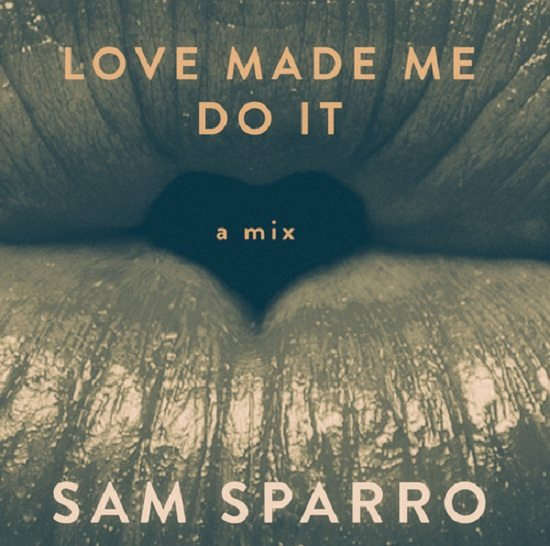 Sam Sparro Love Made Me Do It Cover