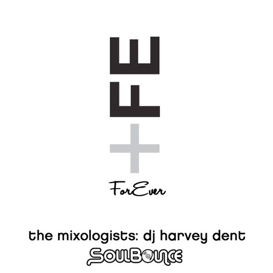 the-mixologists-dj-harvey-dent-+fe-forever-cover-1