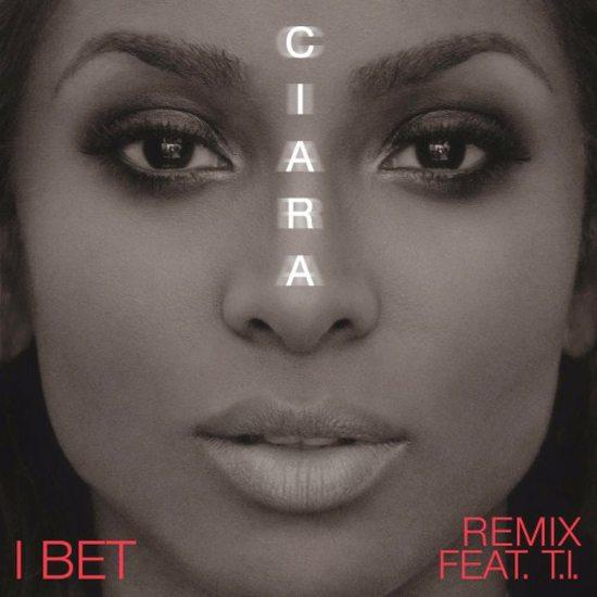 Ciara_TI_I-Bet-Remix
