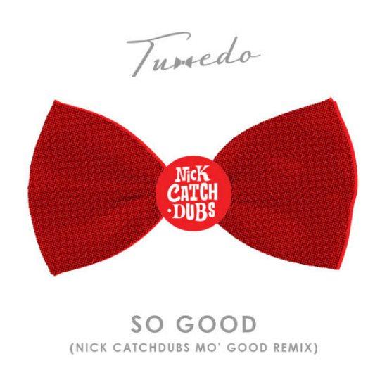 tuxedo-so-good-nick-catchdubs-mo-good-remix-cover