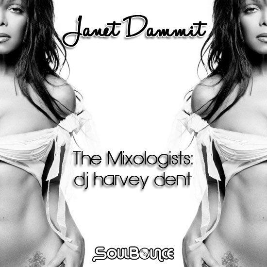 the-mixologists-dj-harvey-dent-janet-dammit-final