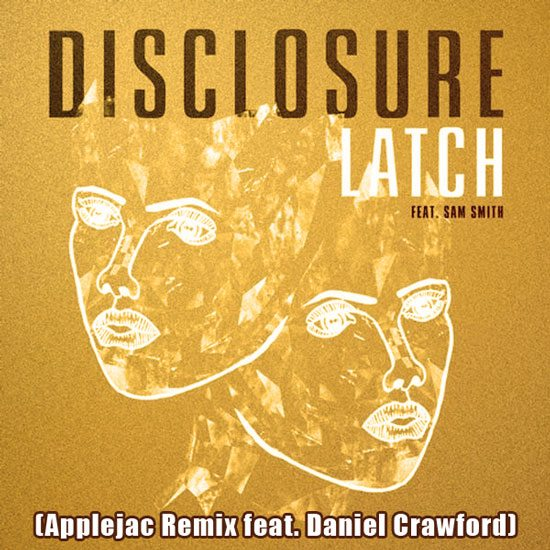 disclosure-sam-smith-latch-applejac-remix-damiel-crawford-2