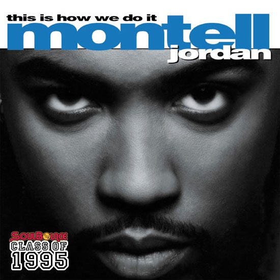 soulbounce-class-of-1995-montell-jordan-this-is-how-we-do-it