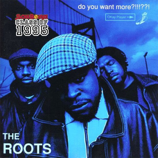 soulbounce-class-of-1995-the-roots-do-you-want-more