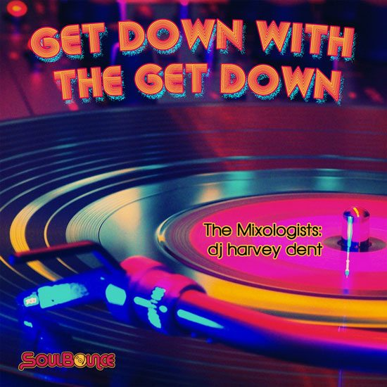 the-mixologists-dj-harvey-dent-get-down-with-the-get-down-550