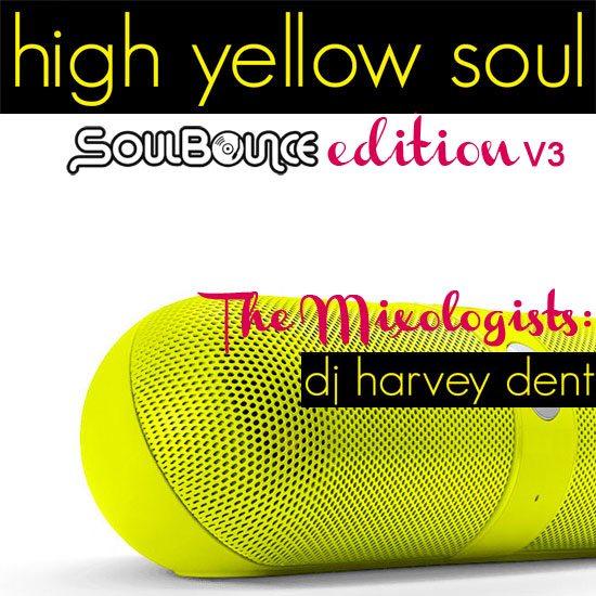 the-mixologists-dj-harvey-dent-high-yellow-soul-v3