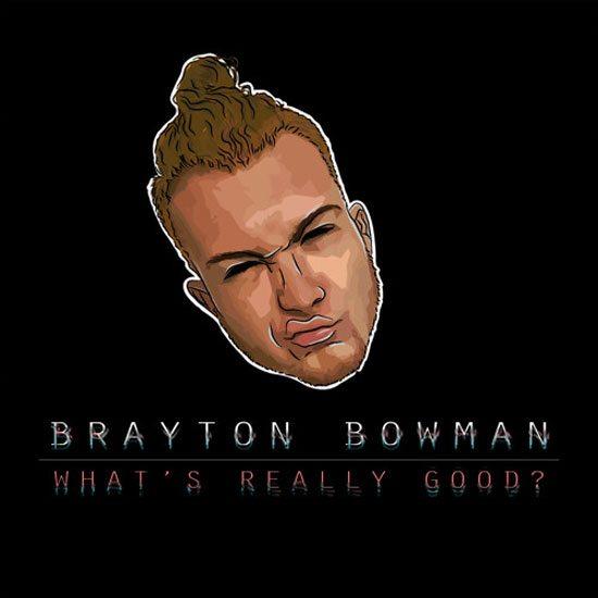 brayton-bowman-whats-really-good-cover