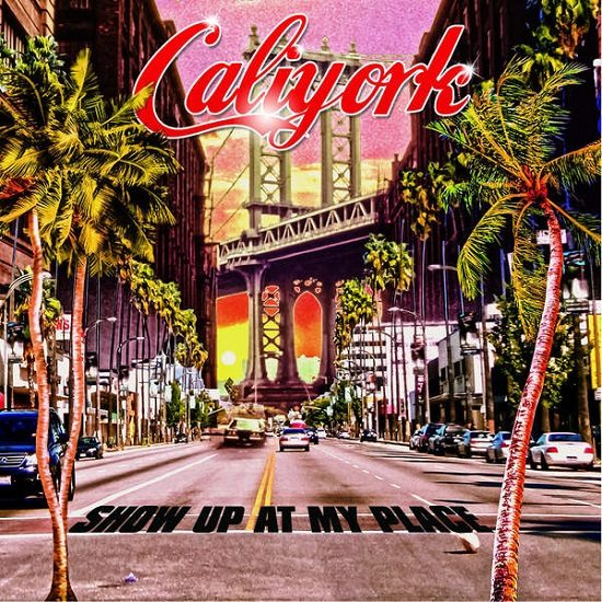 caliyork-show-up-at-my-place-cover