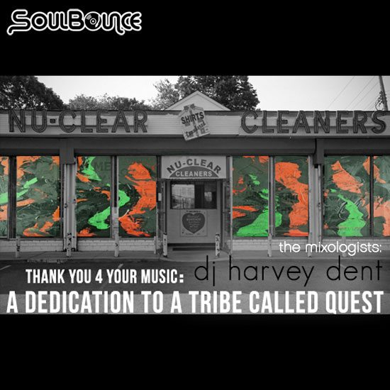 the-mixologists-dj-harvey-dent-thank-you-4-your-music-a-dedication-to-a-tribe-called-quest