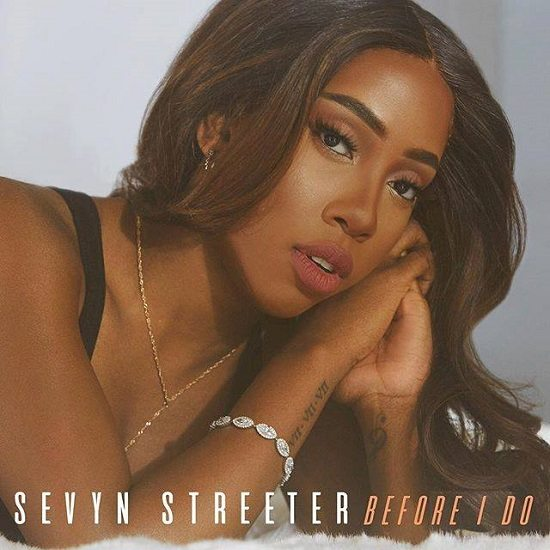 sevyn-streeter-before-i-do-cover