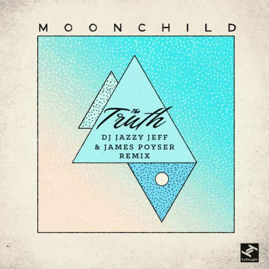 moonchild-the-truth-dj-jazzy-jeff-james-poyser-remix-cover-art