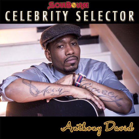 soulbounce-celebrity-selector-anthony-david-550