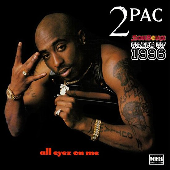 soulbounce-class-of-1996-2-pac-all-eyez-on-me