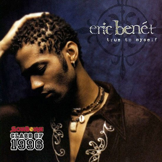 soulbounce-class-of-1996-eric-benet-true-to-myself