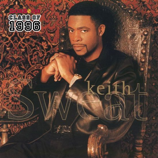 soulbounce-class-of-1996-keith-sweat-keith-sweat