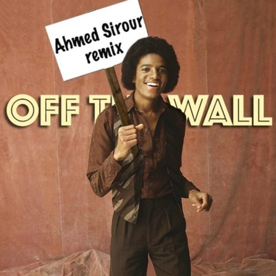 Ahmed sirour crafts an 39 off the wall 39 house remix of a for House remixes of classic songs