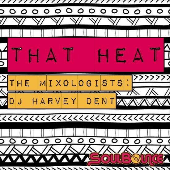 the-mixologists-dj-harvey-dent-that-heat