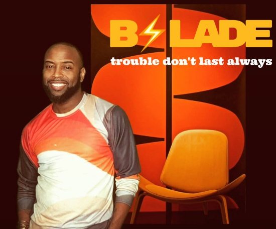 "B. Slade ""Trouble Don't Last Always"""