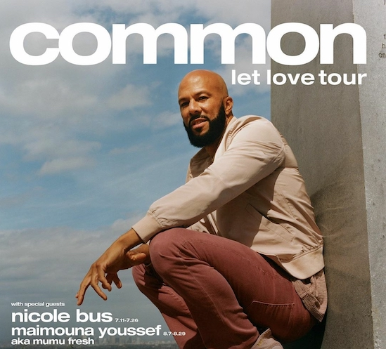 Common To 'Let Love' Rule With Announcement Of Additional World Tour Dates With Nicole Bus & Maimouna Youssef