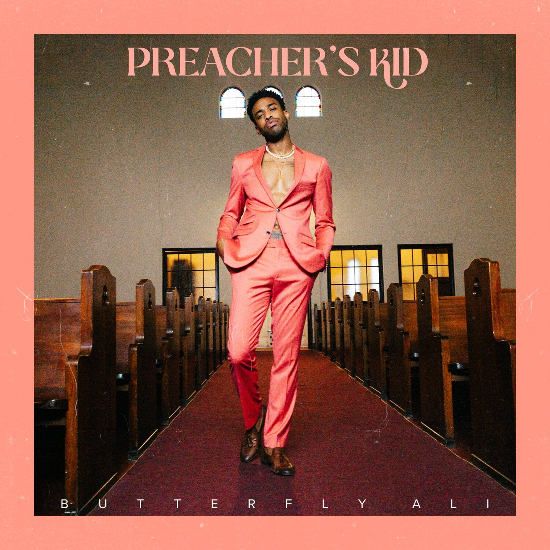 You 'Ain't Ready For' Butterfly Ali's Debut EP 'Preacher's Kid'
