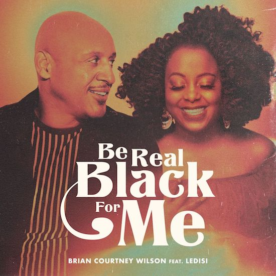 Brian Courtney Wilson & Ledisi Duet For The Culture On 'Be Real Black For Me' Cover
