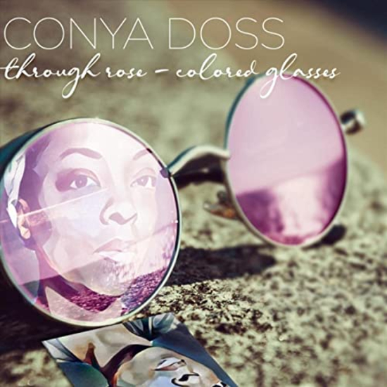 Conya Doss Shares The Wisdom Of Experience On 'Through Rose-Colored Glasses'
