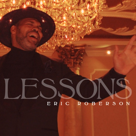 Eric Roberson Shares A Few 'Lessons' In Love