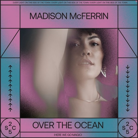 Madison McFerrin Finds Beauty 'Over The Ocean'