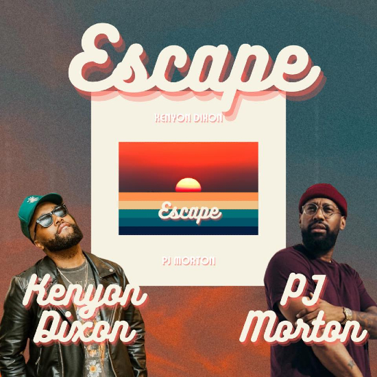 Kenyon Dixon & PJ Morton Keep Hope Alive On 'Escape'
