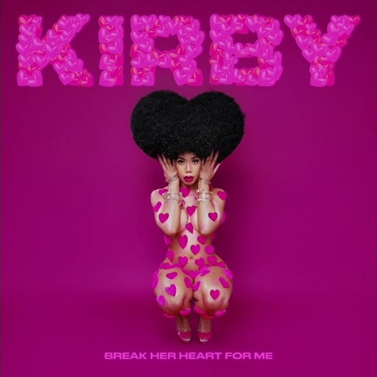 KIRBY Wants You To Prove Your Love On 'Break Her Heart For Me'