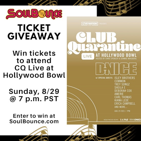 SoulBouncers: Win Tickets To Attend Club Quarantine Live With D-Nice At Hollywood Bowl!