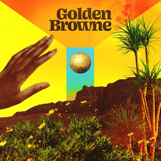 Golden Browne Offers Glowing Indie Soul Vibes With Their Self-Titled Debut
