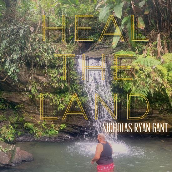 Nicholas Ryan Gant Wants To 'Heal The Land'