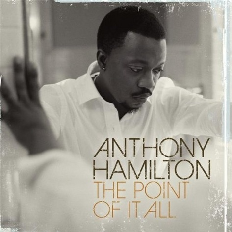 anthony_hamilton_the_point_of_it_all_cover.jpg